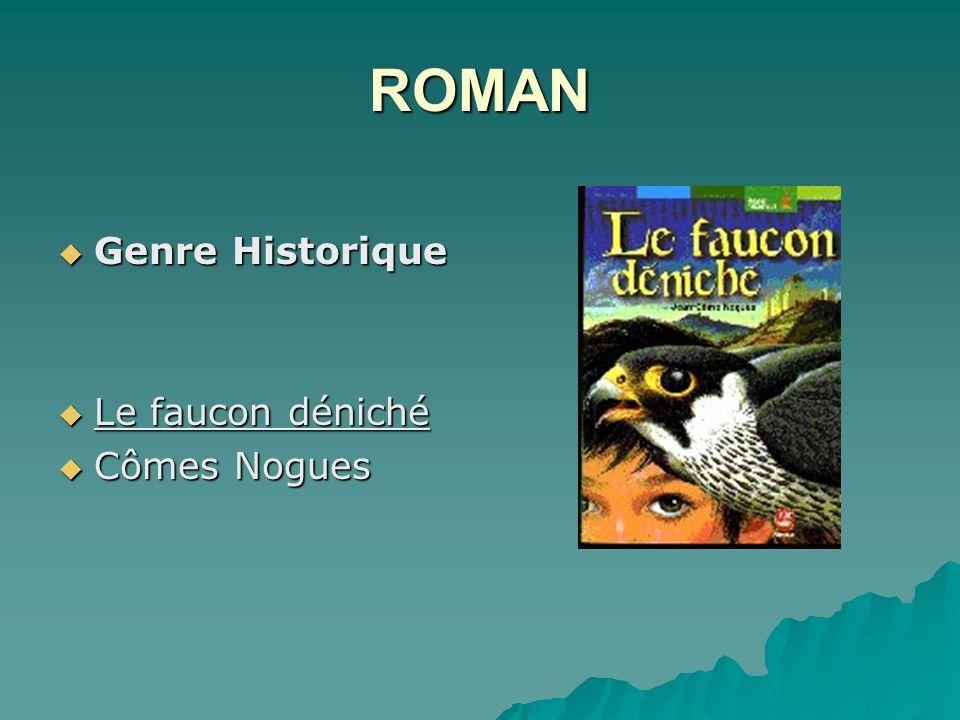 ROMAN Genre Historique Genre Historique Le faucon déniché Le faucon déniché Cômes Nogues Cômes Nogues