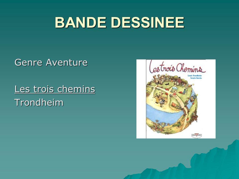 BANDE DESSINEE Genre Aventure Les trois chemins Trondheim