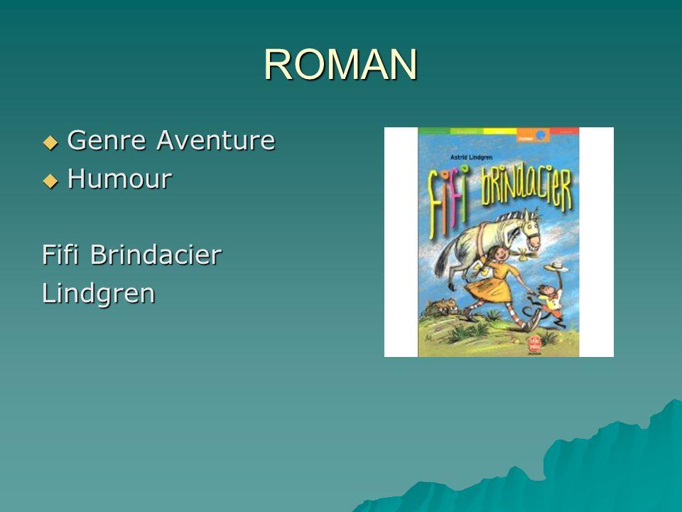 ROMAN Genre Aventure Genre Aventure Humour Humour Fifi Brindacier Lindgren