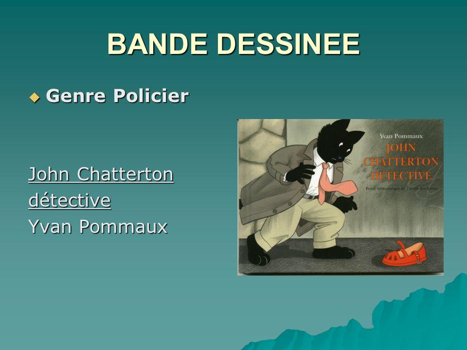 BANDE DESSINEE Genre Policier Genre Policier John Chatterton détective Yvan Pommaux
