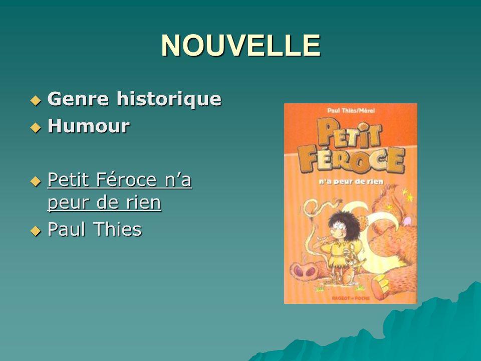 NOUVELLE Genre historique Genre historique Humour Humour Petit Féroce na peur de rien Petit Féroce na peur de rien Paul Thies Paul Thies