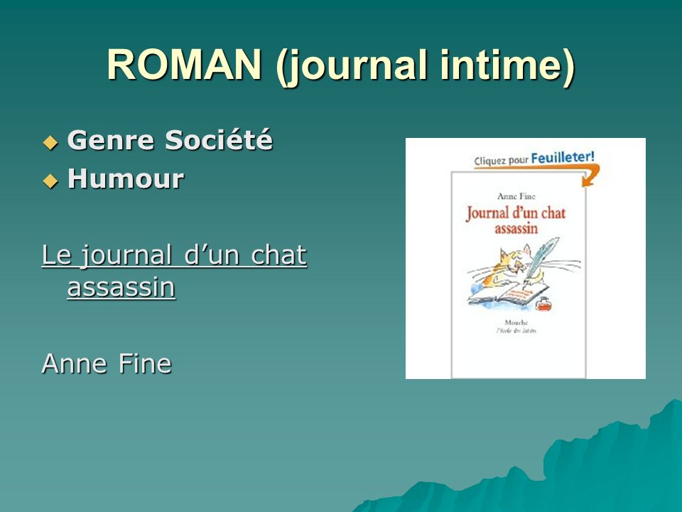 ROMAN (journal intime) Genre Société Genre Société Humour Humour Le journal dun chat assassin Anne Fine