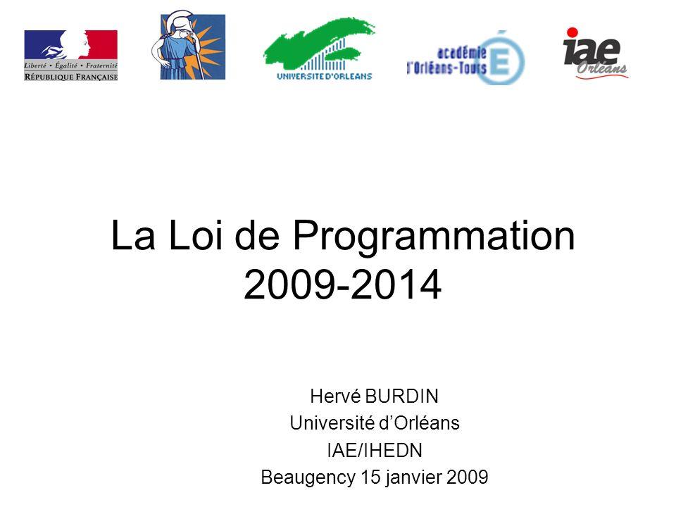 La Loi de Programmation 2009-2014 Hervé BURDIN Université dOrléans IAE/IHEDN Beaugency 15 janvier 2009