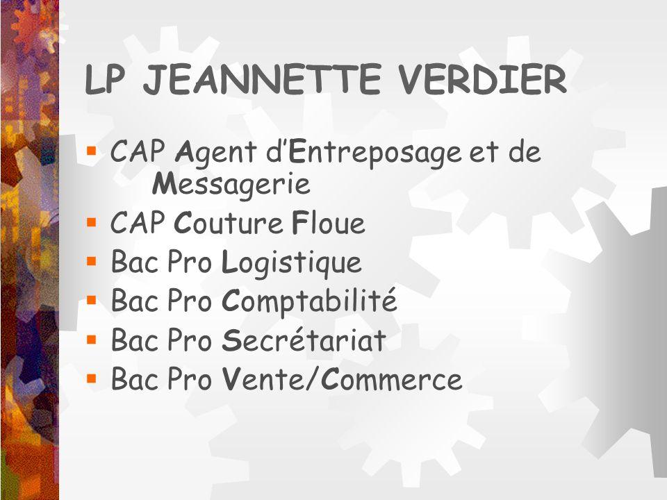 LP JEANNETTE VERDIER CAP Agent dEntreposage et de Messagerie CAP Couture Floue Bac Pro Logistique Bac Pro Comptabilité Bac Pro Secrétariat Bac Pro Ven