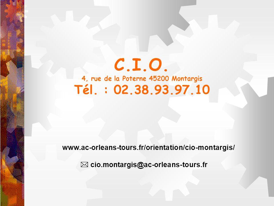 C.I.O. 4, rue de la Poterne 45200 Montargis Tél. : 02.38.93.97.10 www.ac-orleans-tours.fr/orientation/cio-montargis/ cio.montargis@ac-orleans-tours.fr