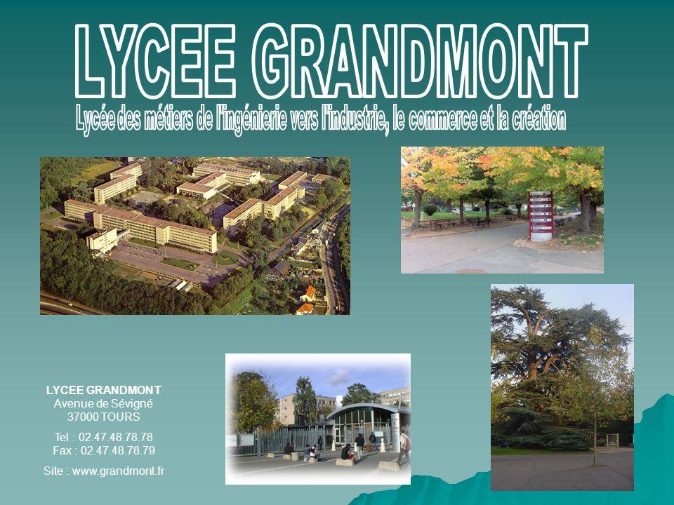 LYCEE GRANDMONT Avenue de Sévigné 37000 TOURS Tel : 02.47.48.78.78 Fax : 02.47.48.78.79 Site : www.grandmont.fr