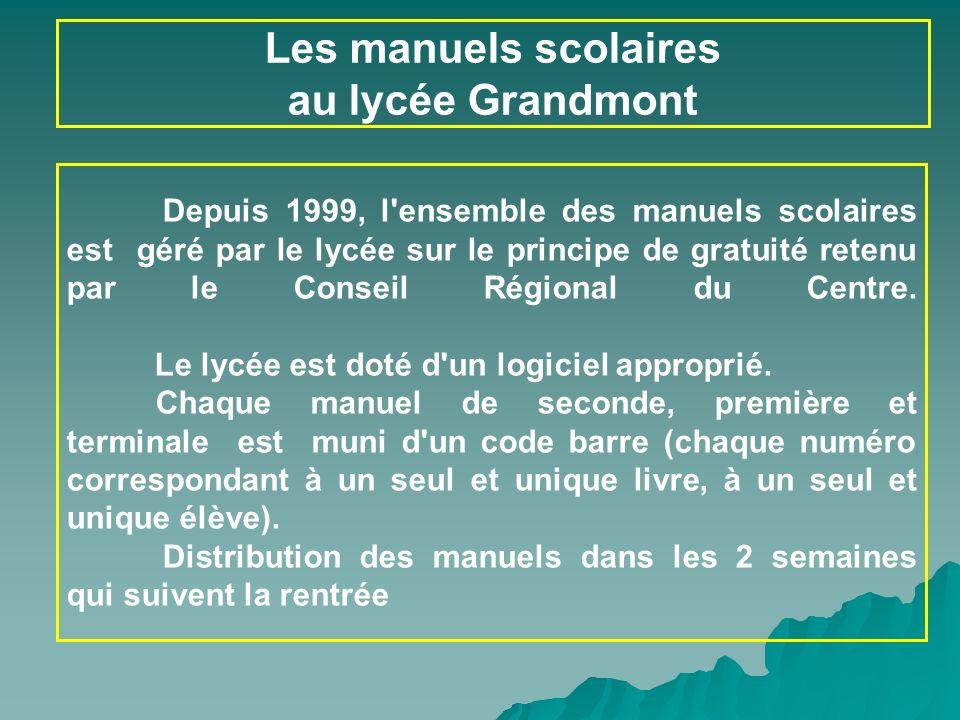 COP Les manuels scolaires au lycée Grandmont Depuis 1999, l'ensemble des manuels scolaires est géré par le lycée sur le principe de gratuité retenu pa