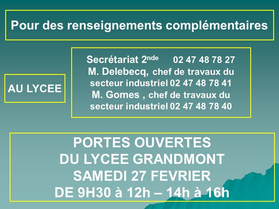 COP Pour des renseignements complémentaires PORTES OUVERTES DU LYCEE GRANDMONT SAMEDI 27 FEVRIER DE 9H30 à 12h – 14h à 16h Secrétariat 2 nde 02 47 48
