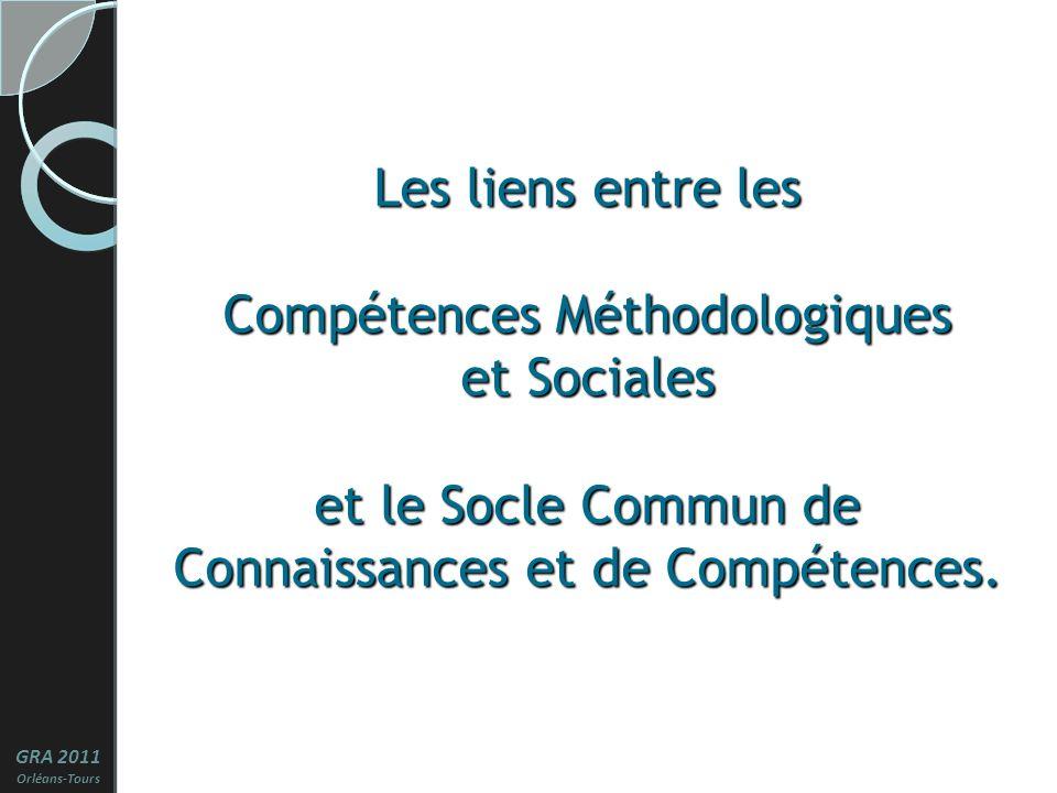 1 Les liens entre les Compétences Méthodologiques et Sociales et le Socle Commun de Connaissances et de Compétences.