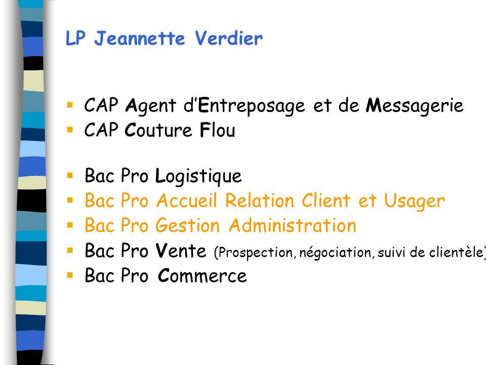 LP Jeannette Verdier CAP Agent dEntreposage et de Messagerie CAP Couture Flou Bac Pro Logistique Bac Pro Accueil Relation Client et Usager Bac Pro Ges