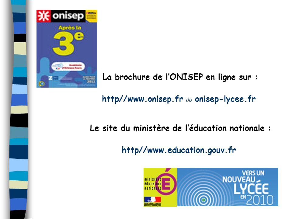 La brochure de lONISEP en ligne sur : http//www.onisep.fr ou onisep-lycee.fr Le site du ministère de léducation nationale : http//www.education.gouv.f