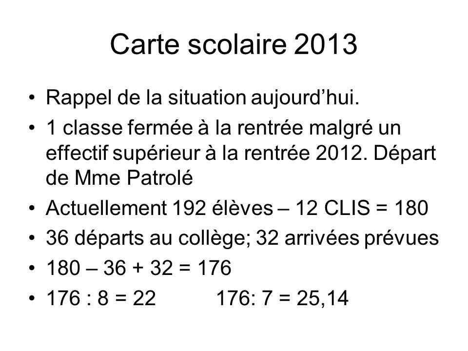 Carte scolaire 2013 Rappel de la situation aujourdhui.
