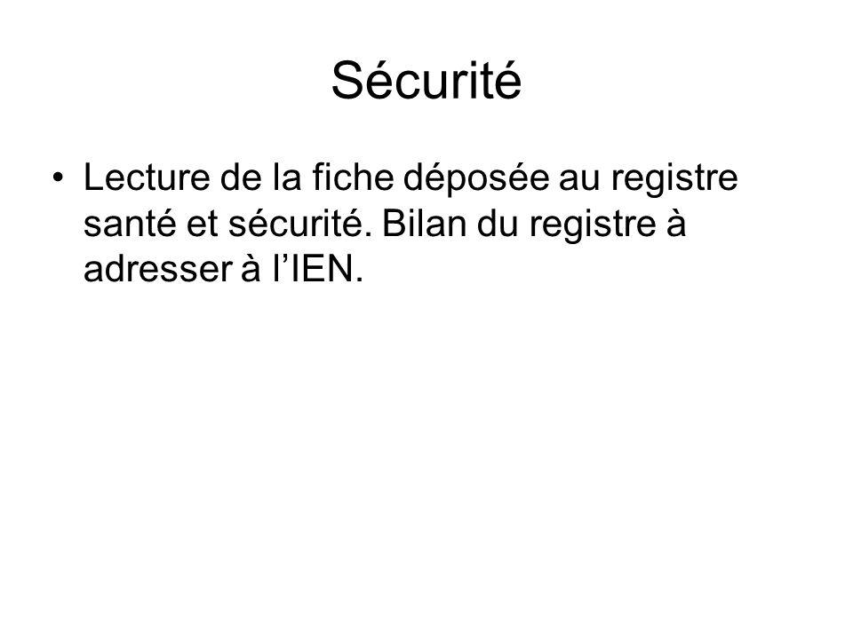 Sécurité Lecture de la fiche déposée au registre santé et sécurité.