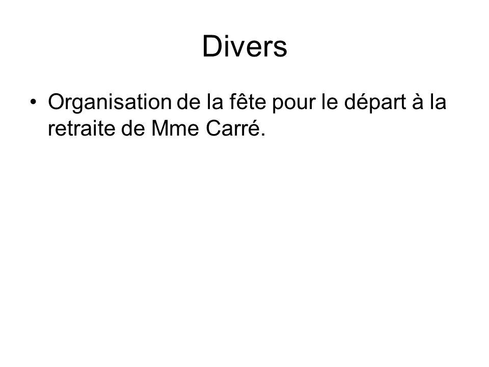 Divers Organisation de la fête pour le départ à la retraite de Mme Carré.