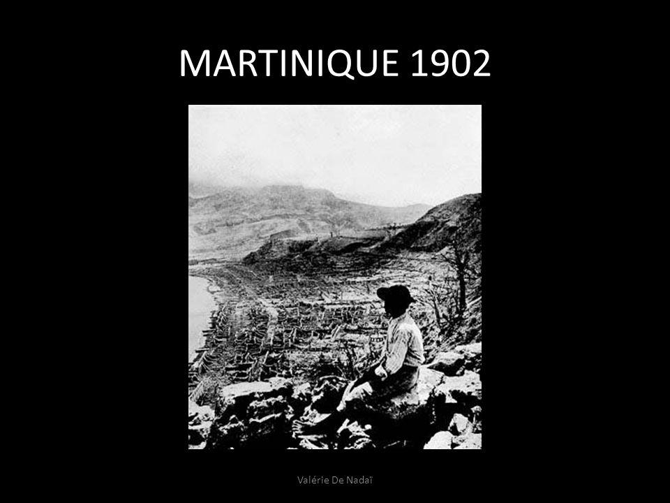 MARTINIQUE 1902 Valérie De Nadaï
