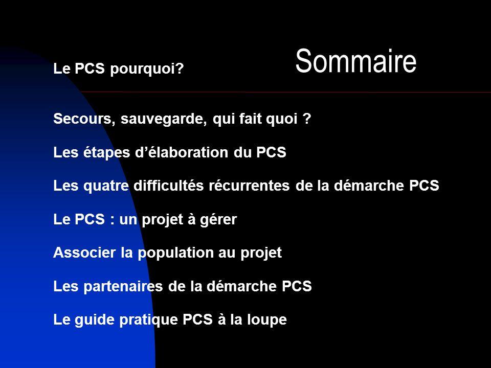 Sommaire PCS 17-06-2009 Le PCS pourquoi. Secours, sauvegarde, qui fait quoi .