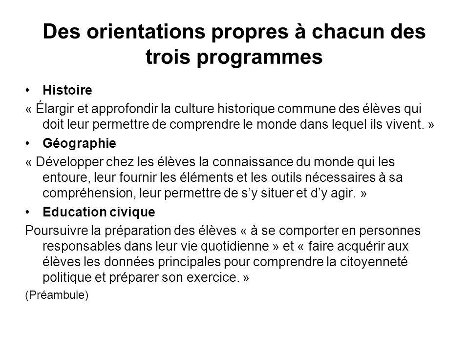 Des orientations propres à chacun des trois programmes Histoire « Élargir et approfondir la culture historique commune des élèves qui doit leur permet