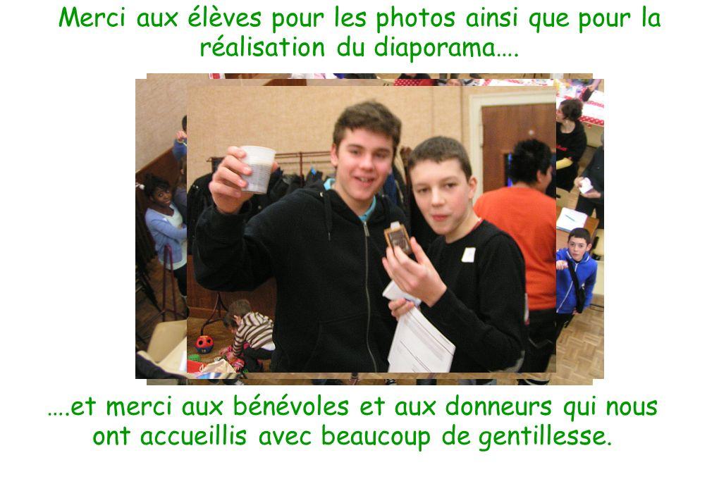 Merci aux élèves pour les photos ainsi que pour la réalisation du diaporama…. ….et merci aux bénévoles et aux donneurs qui nous ont accueillis avec be