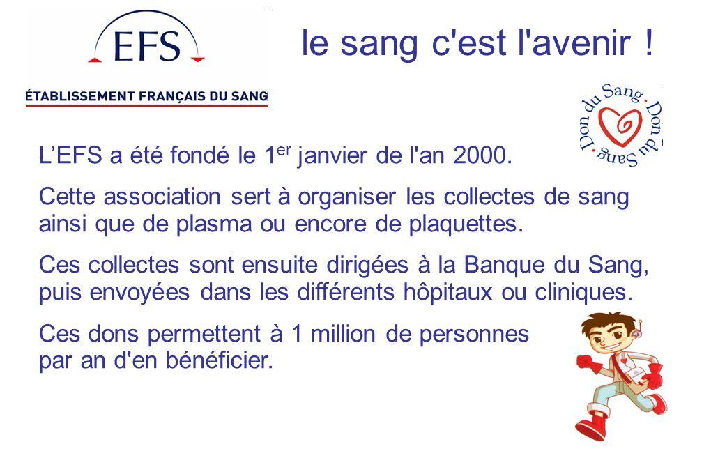 LEFS a été fondé le 1 er janvier de l'an 2000. Cette association sert à organiser les collectes de sang ainsi que de plasma ou encore de plaquettes. C