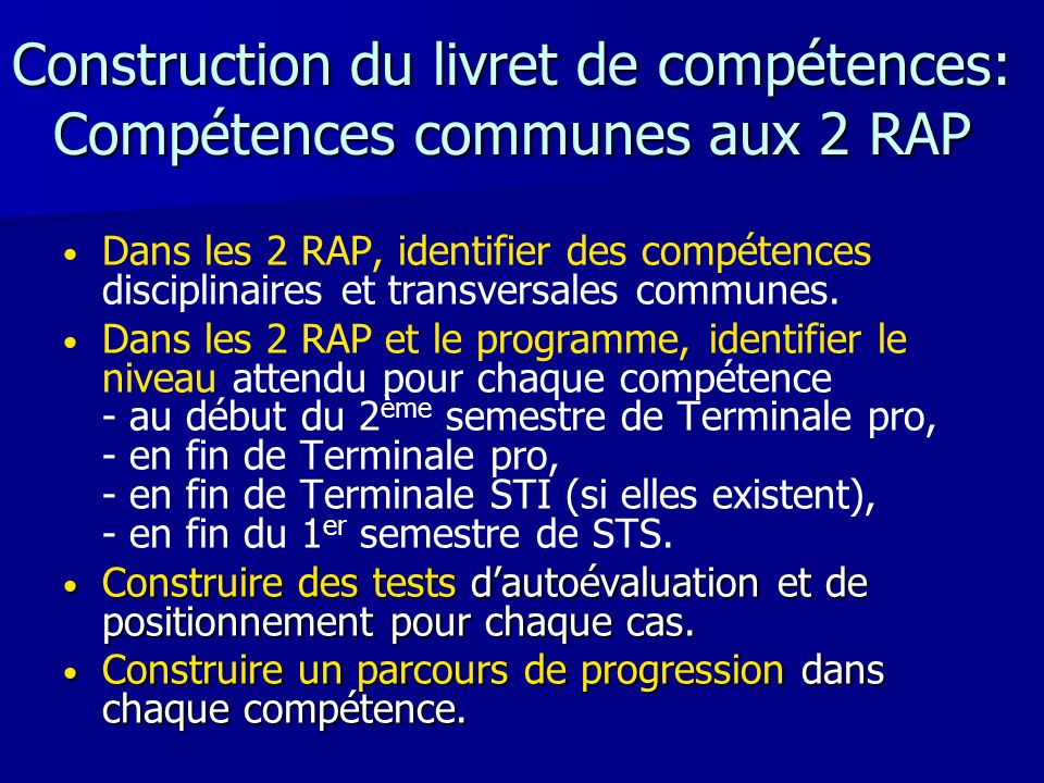 Construction du livret de compétences: Compétences communes aux 2 RAP Dans les 2 RAP, identifier des compétences disciplinaires et transversales communes.
