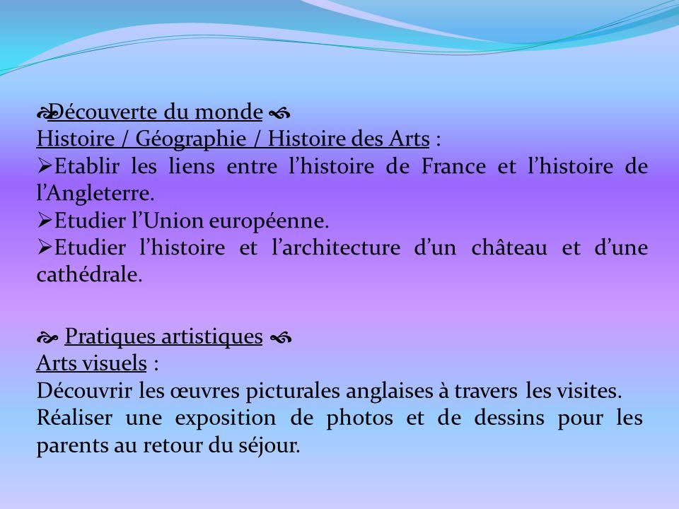 Découverte du monde Histoire / Géographie / Histoire des Arts : Etablir les liens entre lhistoire de France et lhistoire de lAngleterre. Etudier lUnio