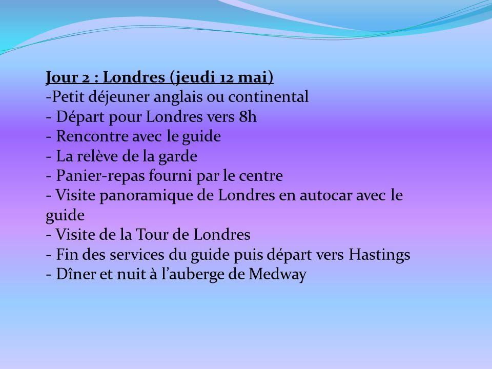 Jour 2 : Londres (jeudi 12 mai) -Petit déjeuner anglais ou continental - Départ pour Londres vers 8h - Rencontre avec le guide - La relève de la garde