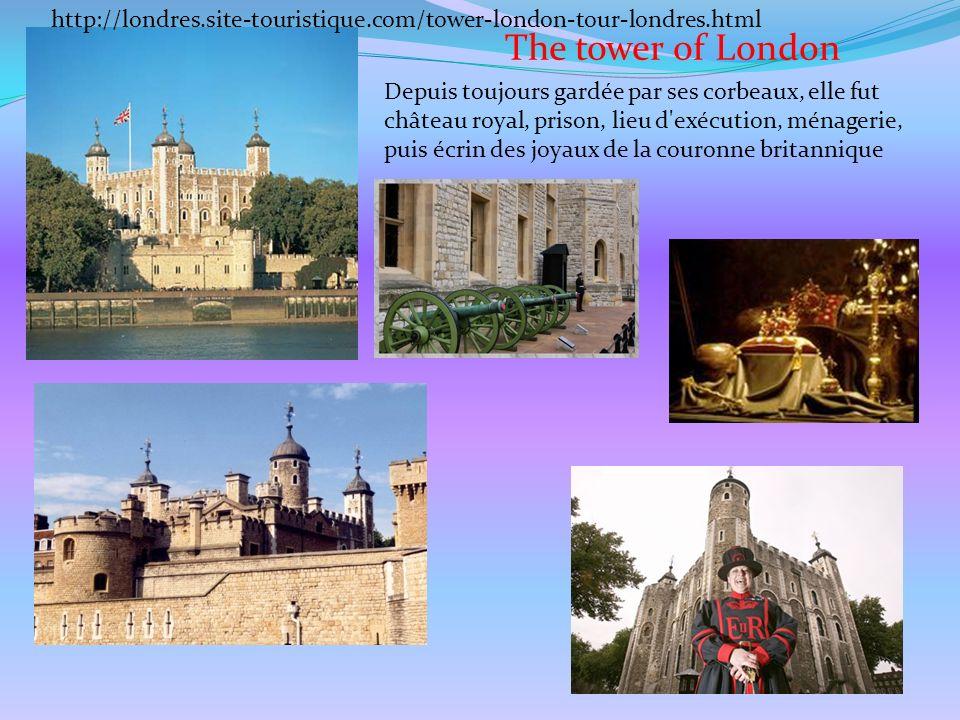The tower of London Depuis toujours gardée par ses corbeaux, elle fut château royal, prison, lieu d'exécution, ménagerie, puis écrin des joyaux de la