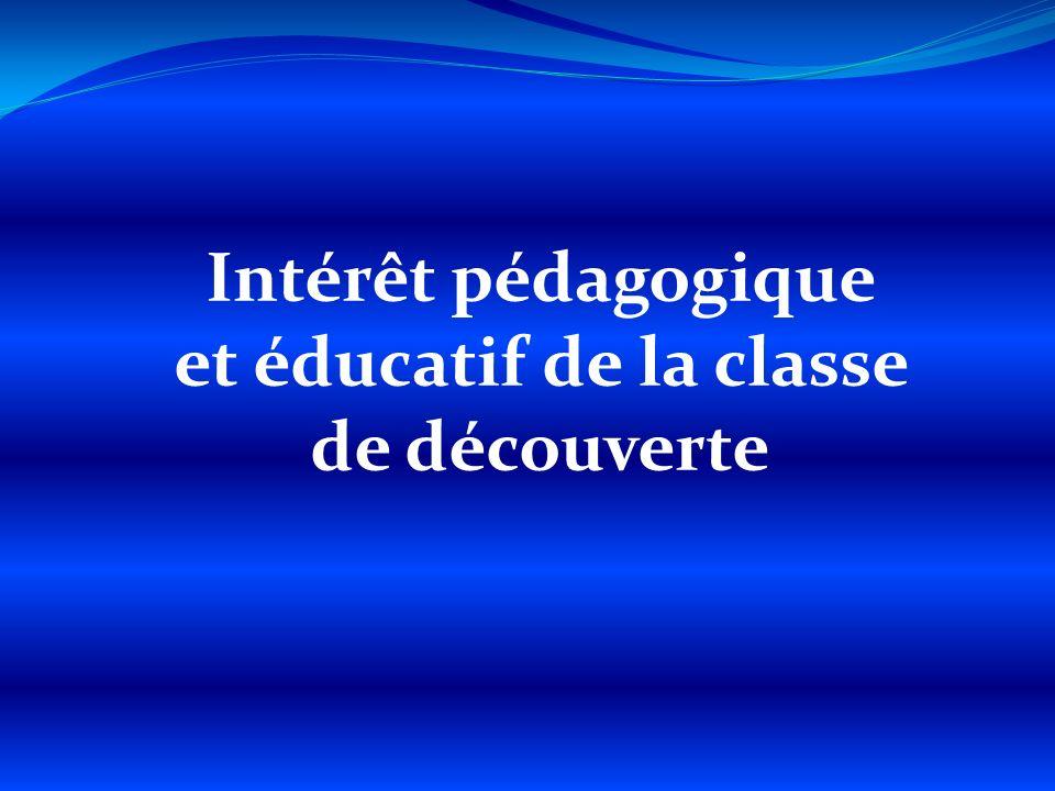 Intérêt pédagogique et éducatif de la classe de découverte