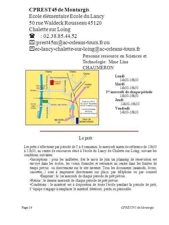 CPREST45 de Montargis Ecole élémentaire Ecole du Lancy 50 rue Waldeck Rousseau 45120 Chalette sur Loing : 02.38.85.44.52 :prest45m@ac-orleans-tours.fr