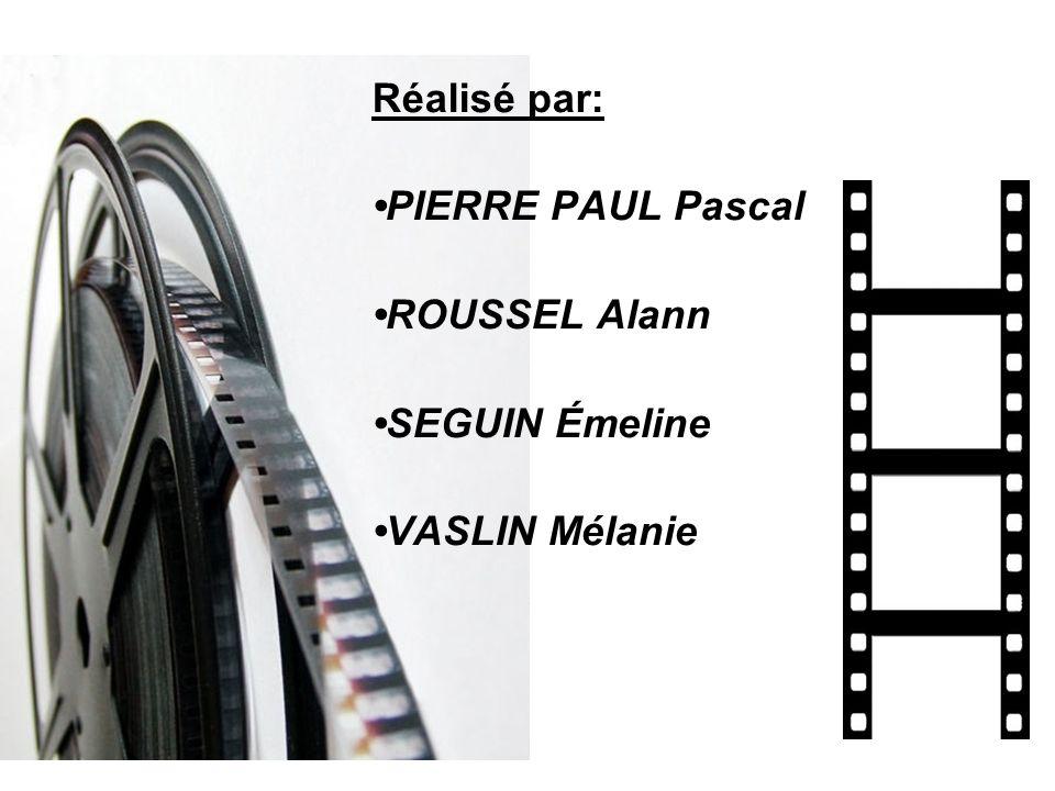 Réalisé par: PIERRE PAUL Pascal ROUSSEL Alann SEGUIN Émeline VASLIN Mélanie