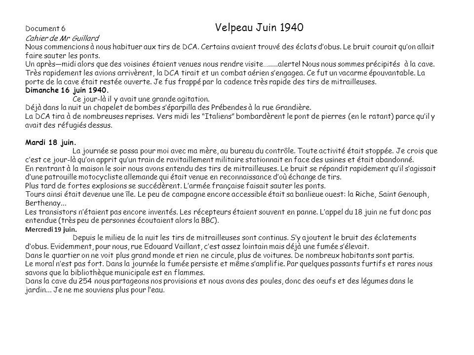 Document 6 Velpeau Juin 1940 Cahier de Mr Guillard Nous commencions à nous habituer aux tirs de DCA.