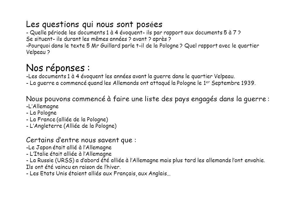 Les questions qui nous sont pos é es - Quelle période les documents 1 à 4 évoquent- ils par rapport aux documents 5 à 7 .