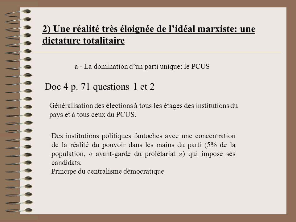 2) Une réalité très éloignée de lidéal marxiste: une dictature totalitaire a - La domination dun parti unique: le PCUS Doc 4 p.
