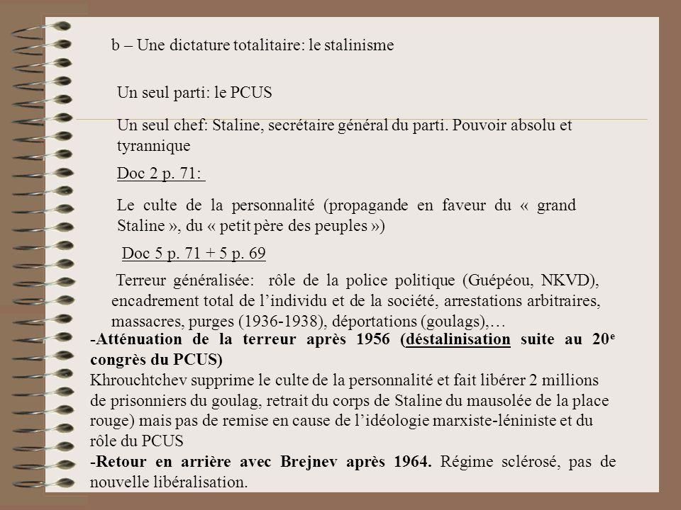 b – Une dictature totalitaire: le stalinisme Un seul chef: Staline, secrétaire général du parti.