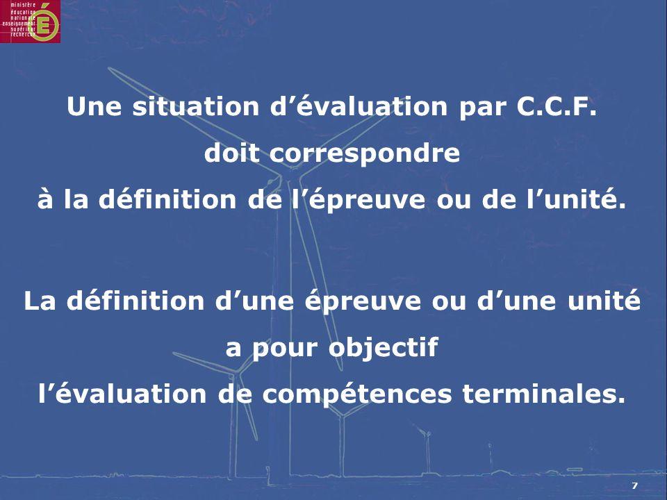 7 Une situation dévaluation par C.C.F. doit correspondre à la définition de lépreuve ou de lunité.