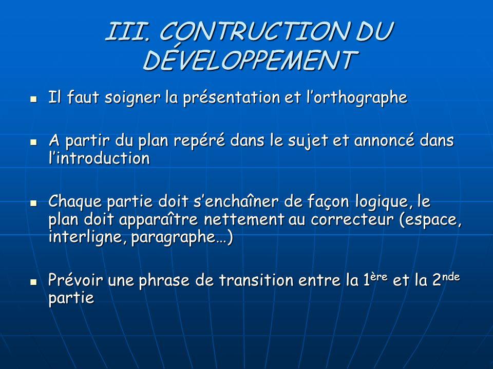 III. CONTRUCTION DU DÉVELOPPEMENT Il faut soigner la présentation et lorthographe Il faut soigner la présentation et lorthographe A partir du plan rep