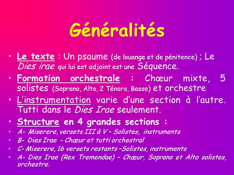 Généralités Le texte : Un psaume (de louange et de pénitence) ; Le Dies irae qui lui est adjoint est une Séquence. Formation orchestrale : Chœur mixte