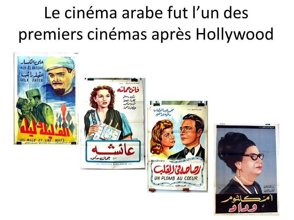 Le cinéma arabe fut lun des premiers cinémas après Hollywood