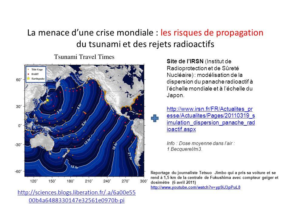La menace dune crise mondiale : les risques de propagation du tsunami et des rejets radioactifs http://sciences.blogs.liberation.fr/.a/6a00e55 00b4a64