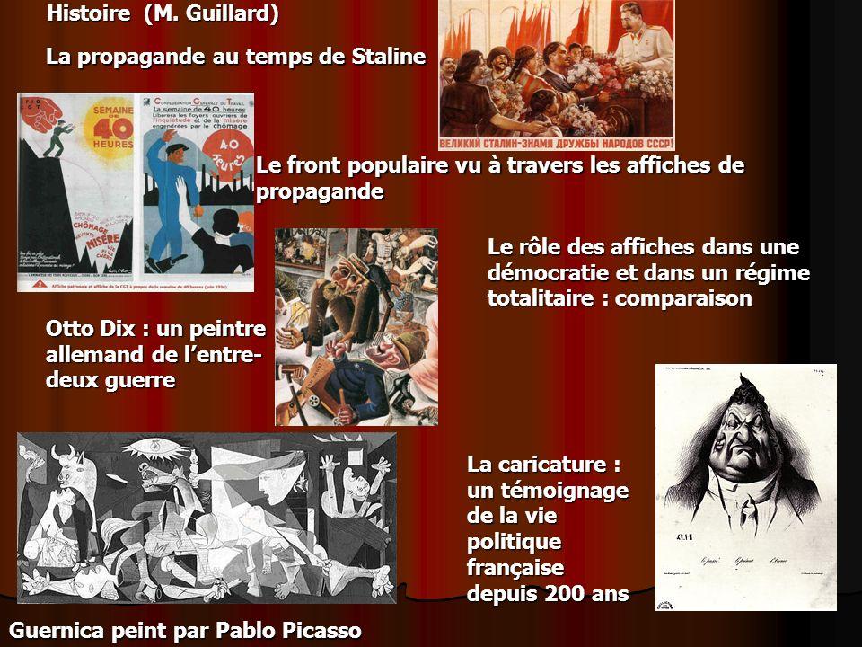 Histoire (M. Guillard) La propagande au temps de Staline Le front populaire vu à travers les affiches de propagande Le rôle des affiches dans une démo