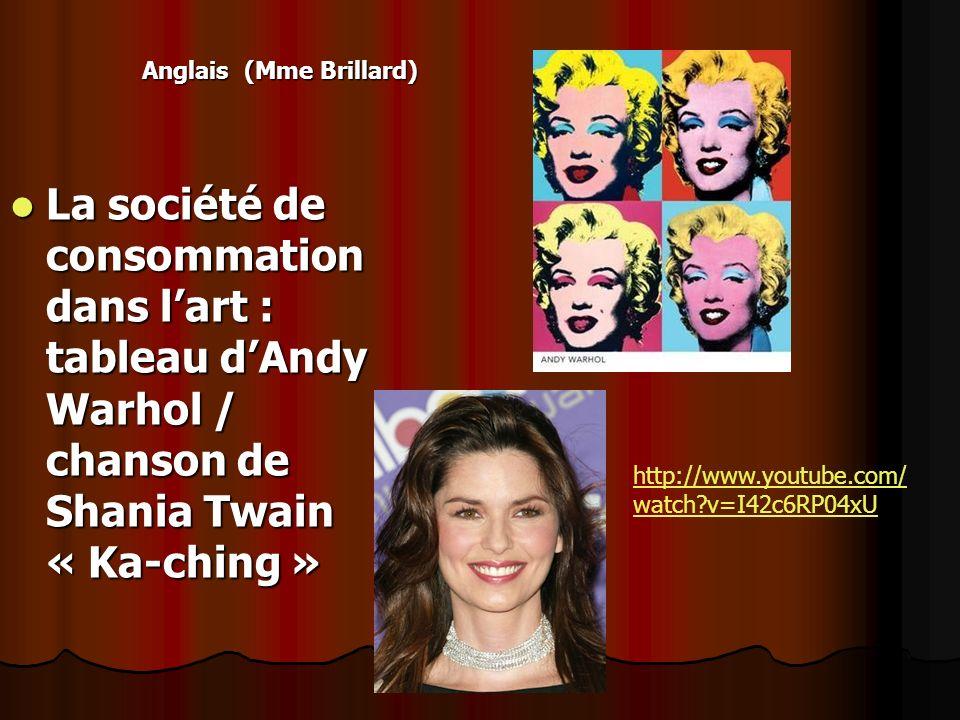La société de consommation dans lart : tableau dAndy Warhol / chanson de Shania Twain « Ka-ching » La société de consommation dans lart : tableau dAnd