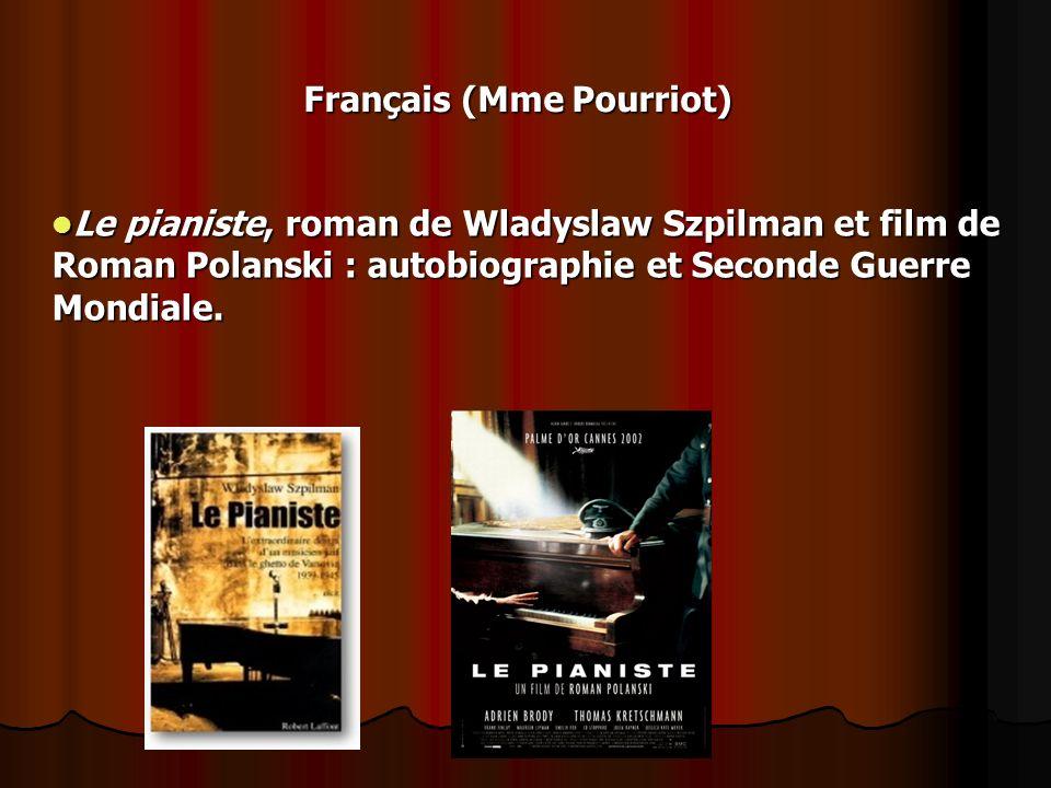 Français (Mme Pourriot) Le pianiste, roman de Wladyslaw Szpilman et film de Roman Polanski : autobiographie et Seconde Guerre Mondiale. Le pianiste, r