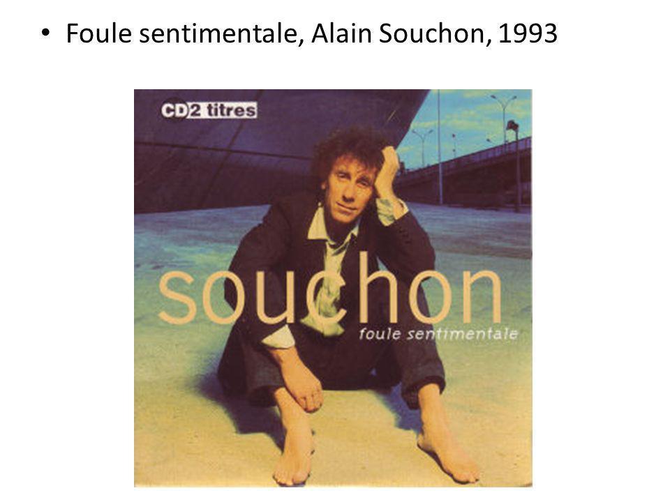Foule sentimentale, Alain Souchon, 1993