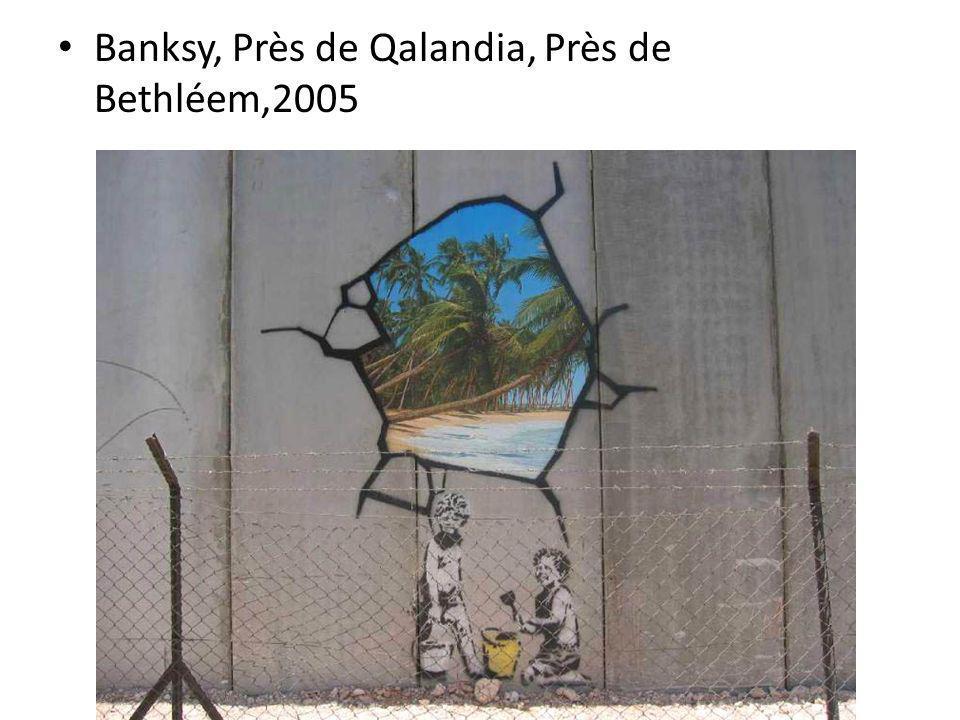 Banksy, Près de Qalandia, Près de Bethléem,2005
