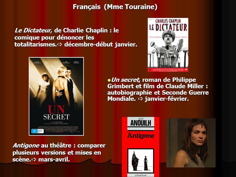 Français (Mme Touraine) Le Dictateur, de Charlie Chaplin : le comique pour dénoncer les totalitarismes. décembre-début janvier. Un secret, roman de Ph