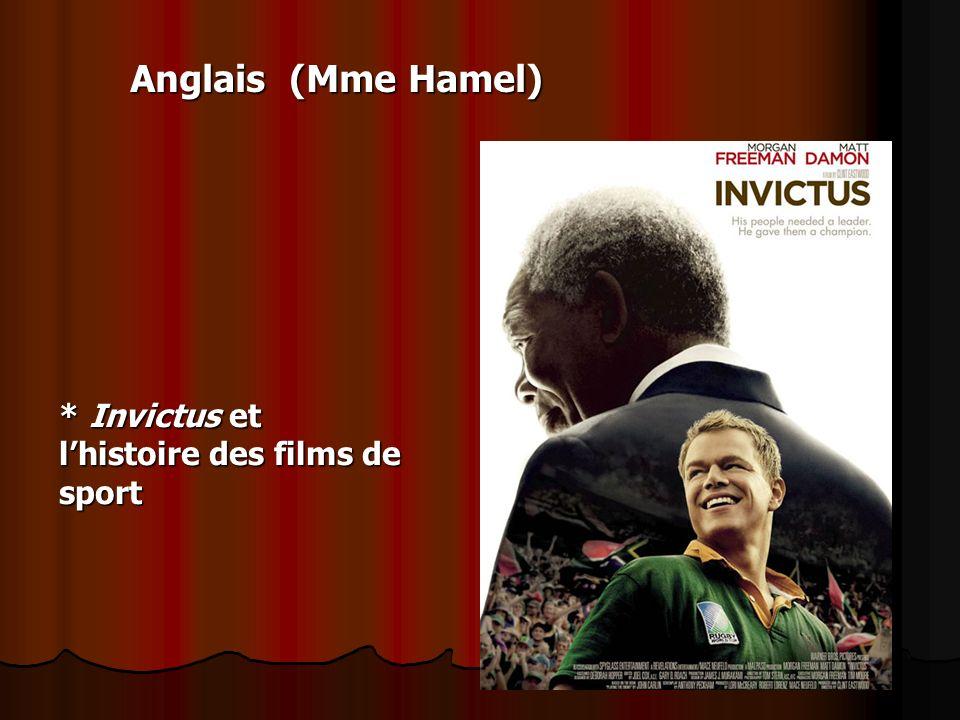 Anglais (Mme Hamel) * Invictus et lhistoire des films de sport