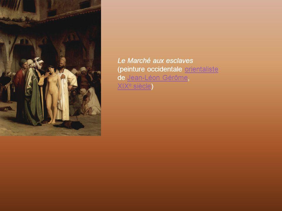 Le Marché aux esclaves (peinture occidentale orientaliste de Jean-Léon Gérôme, XIX e siècle)orientalisteJean-Léon Gérôme XIX e siècle