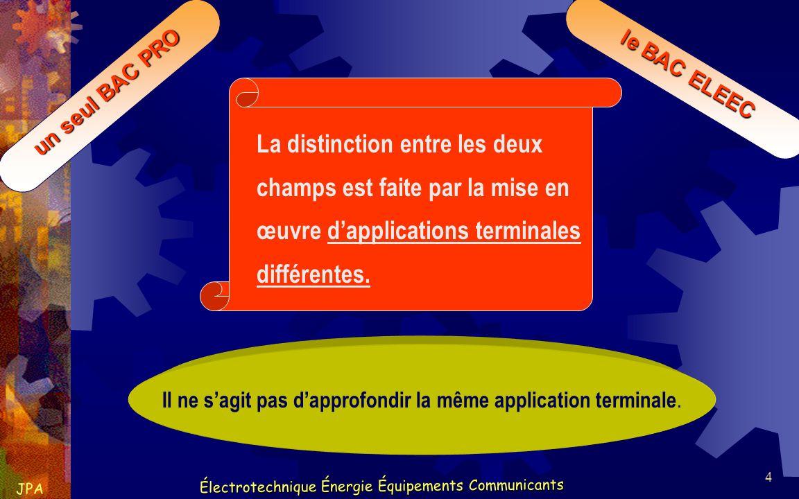 5 Électrotechnique Énergie Équipements Communicants JPA Électrotechnique Énergie Équipements Communicants un seul BAC PRO le BAC ELEEC Létablissement doit obligatoirement mettre en oeuvre UN seul des deux champs.