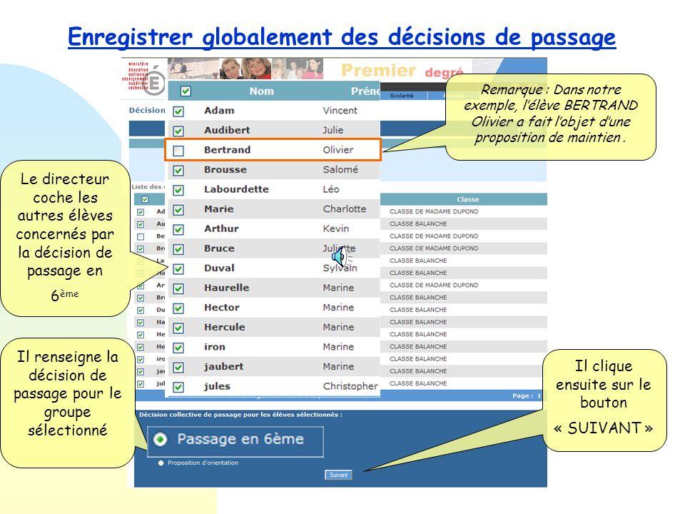 Enregistrer globalement des décisions de passage Il clique ensuite sur le bouton « SUIVANT » Le directeur choisit de travailler sur le niveau CM2 pour