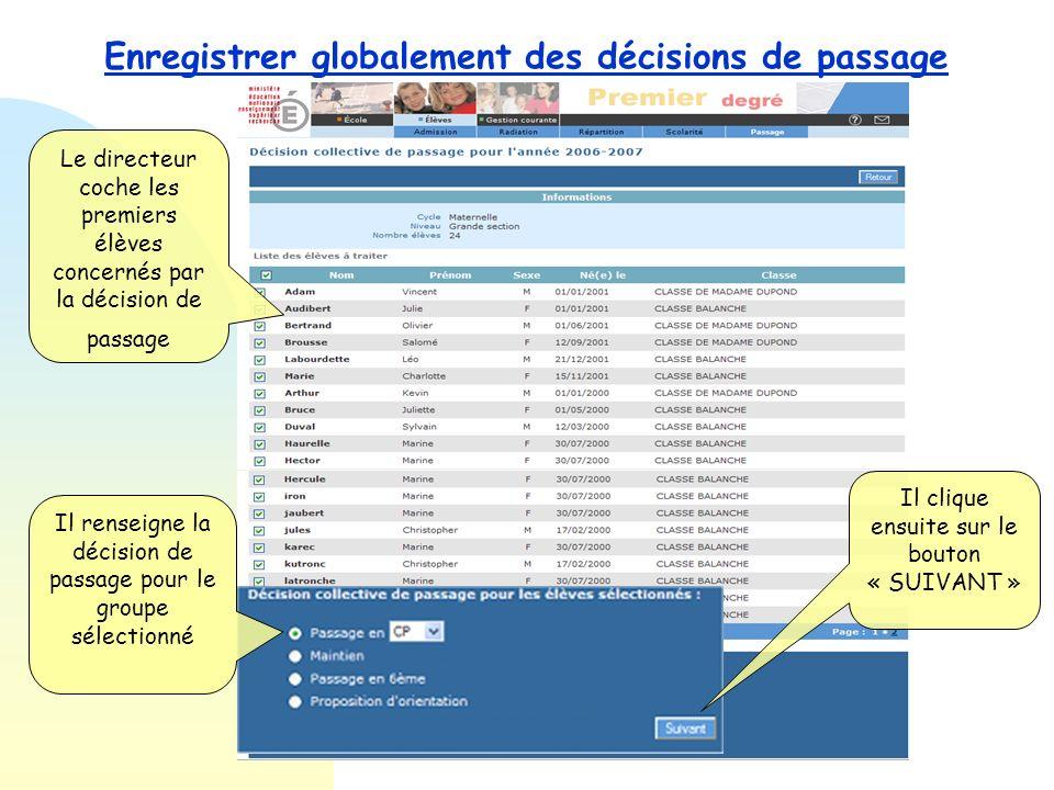 Enregistrer globalement des décisions de passage Le directeur choisit de travailler sur le niveau « grande section » pour enregistrer les décisions de